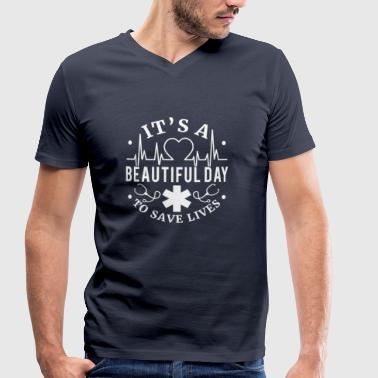 It's a beautiful day to save lives  - nurse doctor - Men's Organic V-Neck T-Shirt by Stanley & Stella