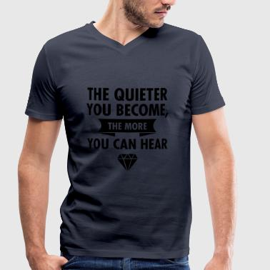 The Quieter You Become The More You Hear - Ekologisk T-shirt med V-ringning herr från Stanley & Stella