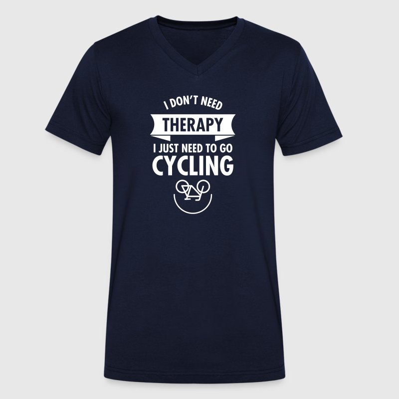 I Don't Need Therapy - I Just Need To Go Cycling - Ekologisk T-shirt med V-ringning herr från Stanley & Stella