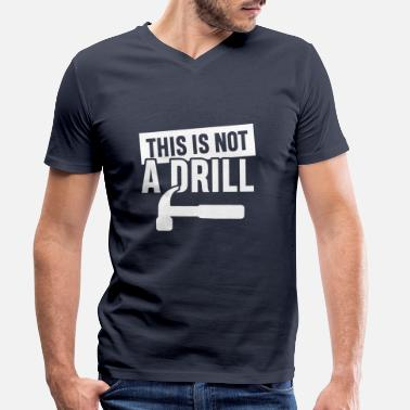 Drill This is not a Drill tool kit worker mechanic - T-skjorte med V-hals for menn