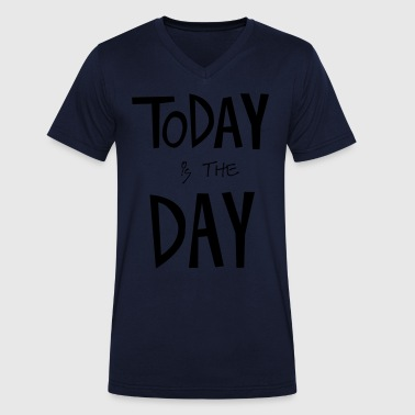 TODAY is the DAY - Mannen bio T-shirt met V-hals van Stanley & Stella