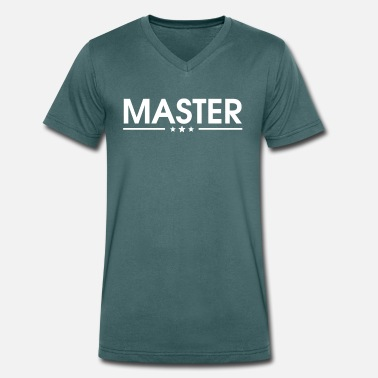 Masters Degree Master, Bachelor, Degree, - Men's Organic V-Neck T-Shirt by Stanley & Stella