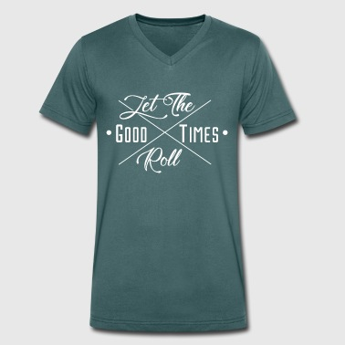 Let The GOOD TIMES Roll - Men's Organic V-Neck T-Shirt by Stanley & Stella