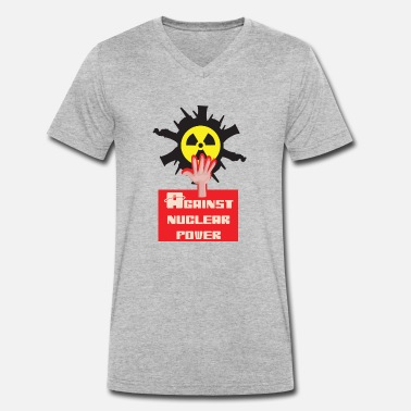 Nuclear Power Nuclear power nuclear phase-out yes and against nuclear power - Men's Organic V-Neck T-Shirt