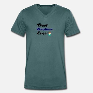 Best Brother Best Brother Ever - Men's Organic V-Neck T-Shirt