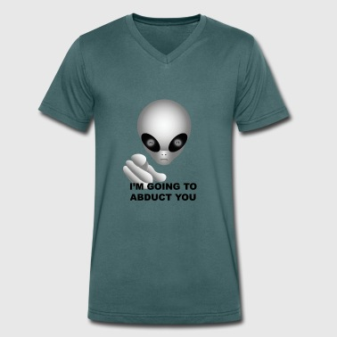 I'm going to abduct you - Men's Organic V-Neck T-Shirt by Stanley & Stella