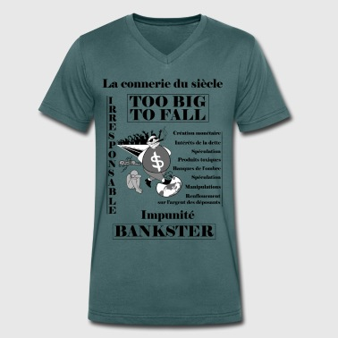 bankster irresponsible and unpunished - Men's Organic V-Neck T-Shirt by Stanley & Stella