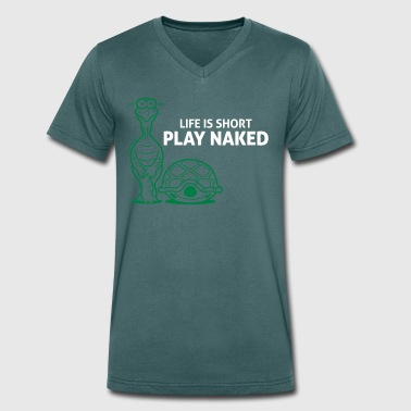 Life Is Short. Play Naked! - Men's Organic V-Neck T-Shirt by Stanley & Stella