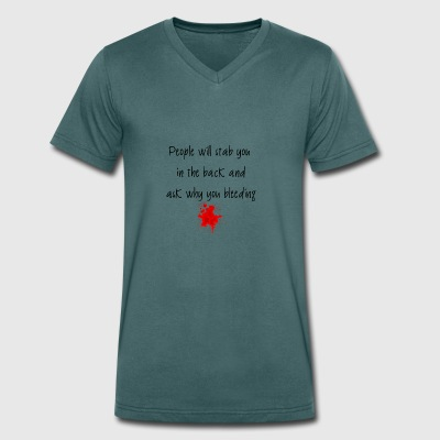 People will stab you in the back - Men's Organic V-Neck T-Shirt by Stanley & Stella