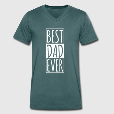 Best DAD Ever  - Men's Organic V-Neck T-Shirt by Stanley & Stella