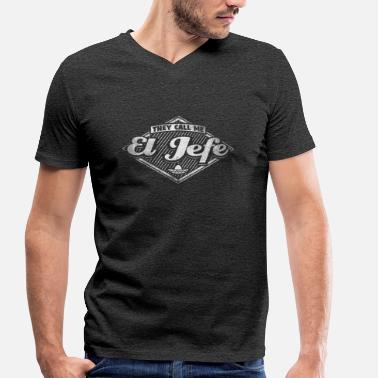 El Jefe They Call Me El Jefe Gift - Men's Organic V-Neck T-Shirt by Stanley & Stella