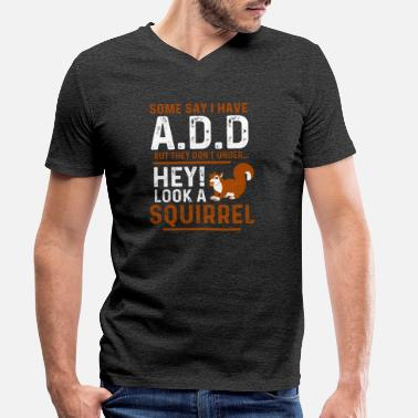 Attention Deficit Disorder ADHD Attention deficit hyperactivity disorder Gift - Men's Organic V-Neck T-Shirt
