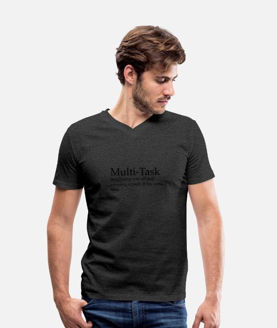 Art T-Shirts - MULTI-TASK saying - Men's Organic V-Neck T-Shirt charcoal grey