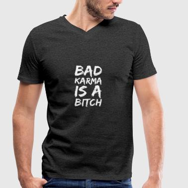 Bad karma is a bitch - Men's Organic V-Neck T-Shirt by Stanley & Stella