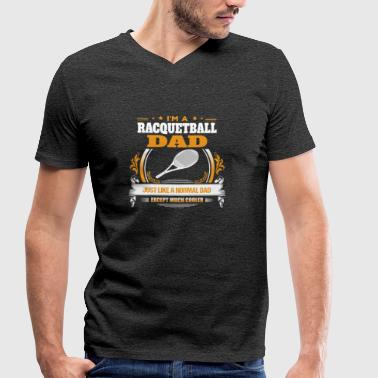 Racquetball Dad Shirt Gift Idea - Men's Organic V-Neck T-Shirt by Stanley & Stella
