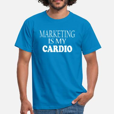 Cardiography Marketing Is My Cardio - Men's T-Shirt