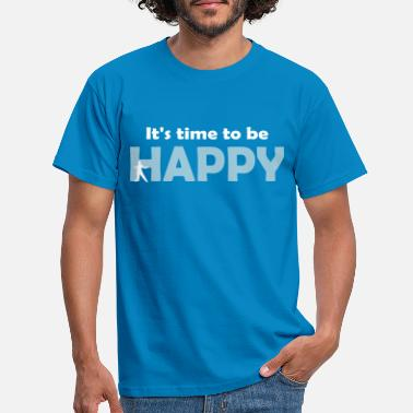 It's time to be happy Man 2 - Miesten t-paita