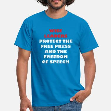 Press Wise protection Freedom of the press and opinion wh - Men's T-Shirt