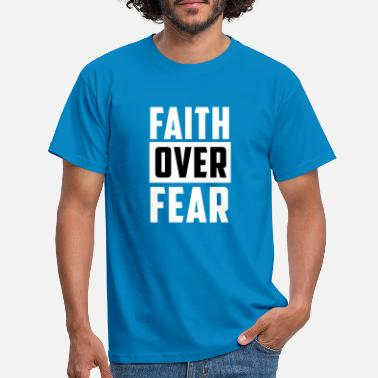 King Faith Over Fear - Strong; Great Classic Christian - Männer T-Shirt