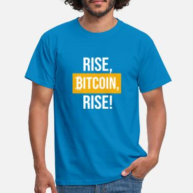 Rise rise bitcoin rise - Men's T-Shirt