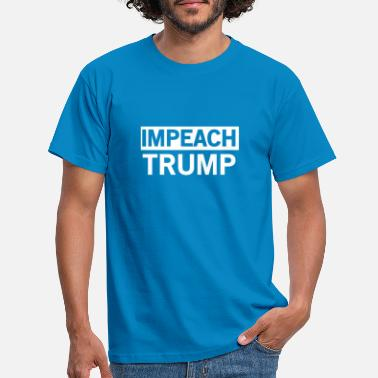 Impeach Trump Impeached - Men's T-Shirt