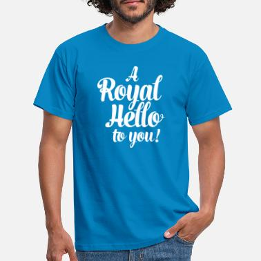 a royal hello to you from the queen - Männer T-Shirt