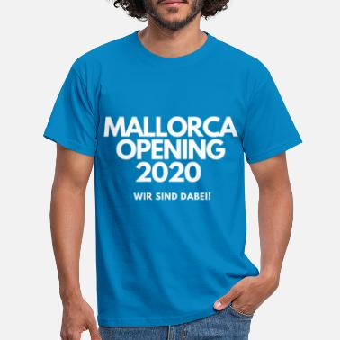Holiday Mallorca Opening 2020 - We're in it T-shirt - Men's T-Shirt