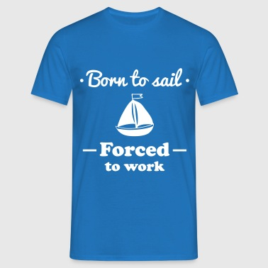 born to sail,captain,boot - Männer T-Shirt
