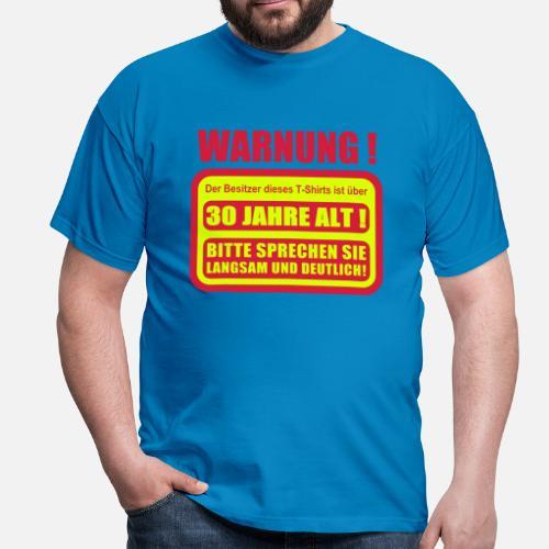 30 Geburtstag Lustiger Spruch Warnschild Manner T Shirt Spreadshirt