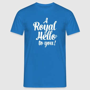 royal hello to you font - Men's T-Shirt