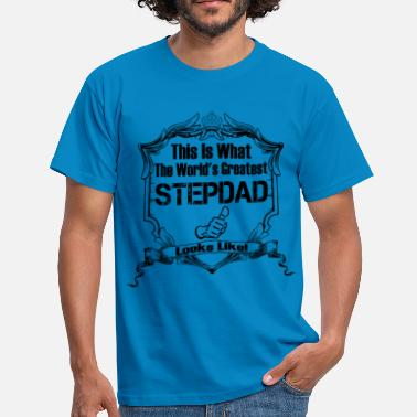 I Love Booze Shoes And Boys With Tattoos Worlds Greatest Stepdad Looks Like - Men's T-Shirt
