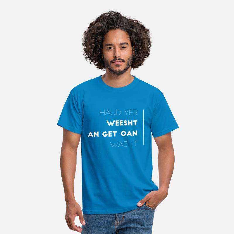 Scottish T-Shirts - Scottish Slang For Be Quiet, Shut Up & Get on with - Men's T-Shirt royal blue