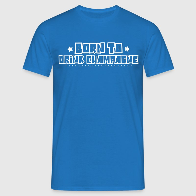 Born to drink champagne 2018 - Men's T-Shirt