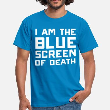 Blue Screen I am the blue screen of death - Men's T-Shirt