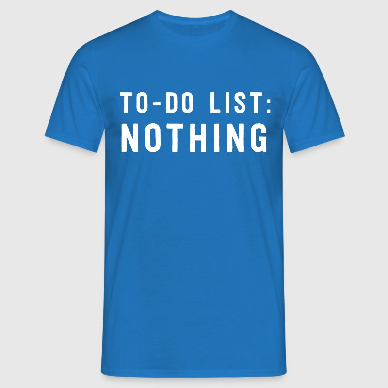 To-Do List: Nothing - Men's T-Shirt