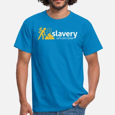 Slavery Slavery Has Always Been Very Productive! - Men's T-Shirt