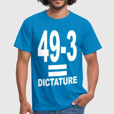49-3 = dictature - T-shirt Homme