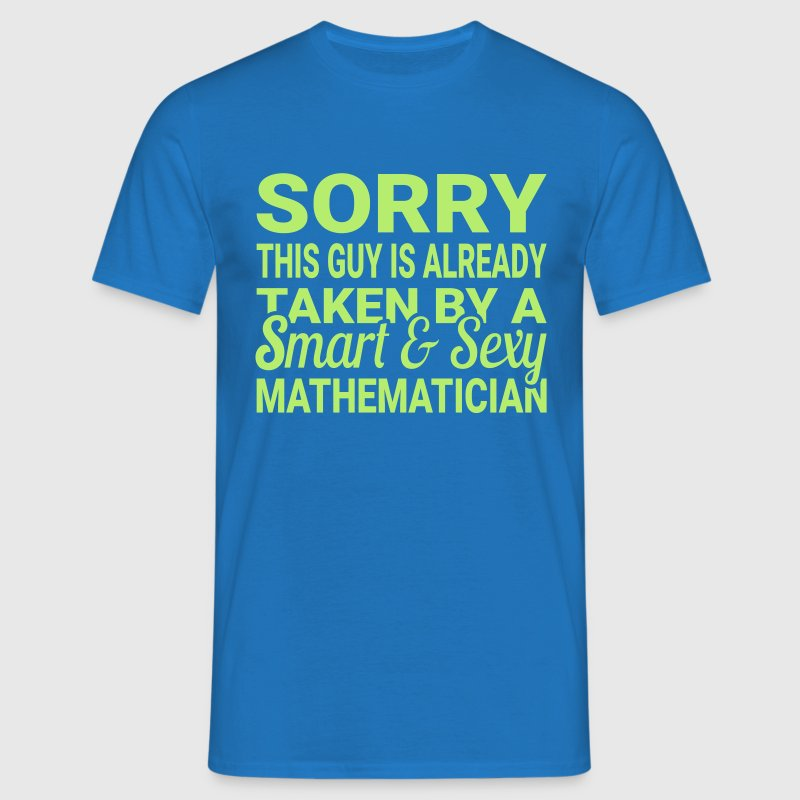 Taken by a Mathematician - Männer T-Shirt