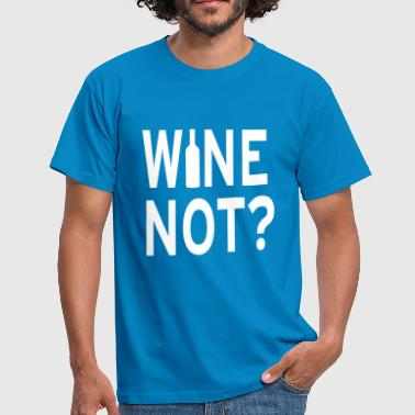 WINE NOT? - Men's T-Shirt