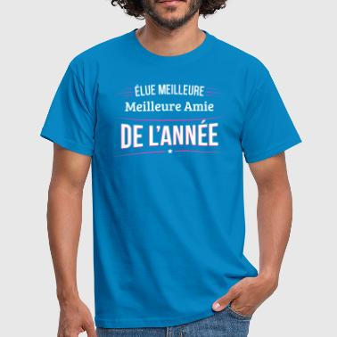 Meilleure Amie elue meilleure Meilleure Amie - T-shirt Homme