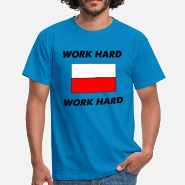 Work Hard work hard work hard - Men's T-Shirt