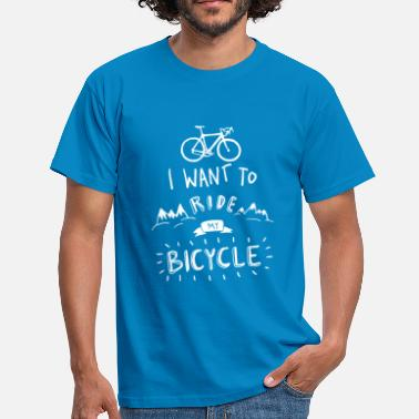 I want to ride my bike - T-shirt Homme