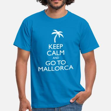 Keep Calm And Go To Mallorca - Männer T-Shirt
