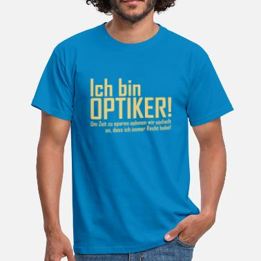 Optik Lustig ich bin optiker - Männer T-Shirt