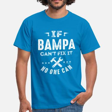 Bampa Bampa Can't Fix It - Men's T-Shirt