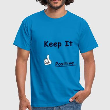 Thump Keep It Positive - Men's T-Shirt