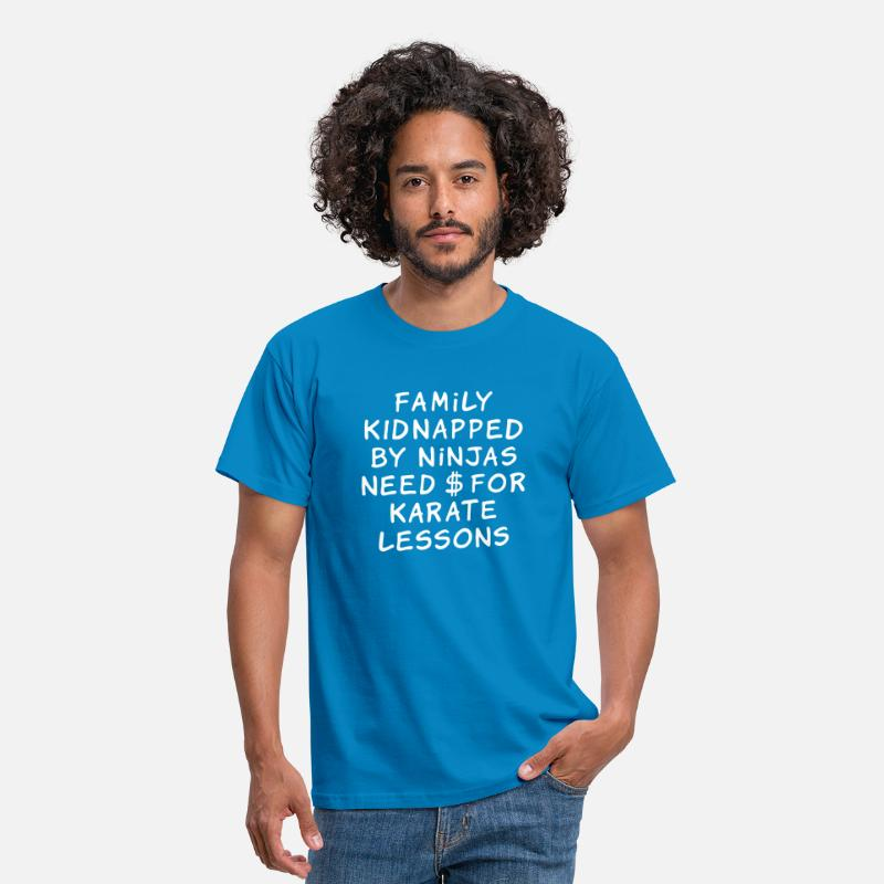 Cool T-Shirts - family kidnapped by ninjas need dollars for karate lessons - Men's T-Shirt royal blue