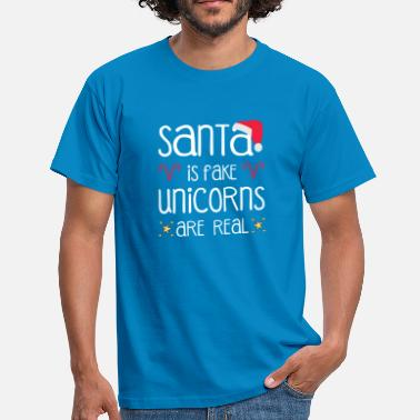 Fake Real Santa is fake - Unicorns are real - Men's T-Shirt