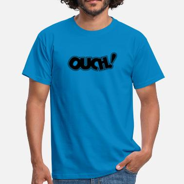 Ouch Ouch! - Men's T-Shirt