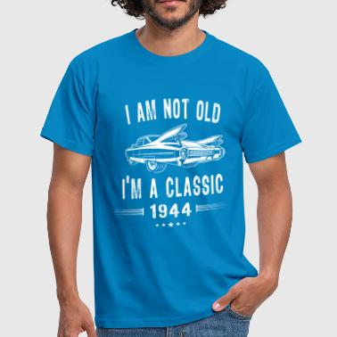 1944 I'm not old I'm a Classic Since 1944 Birthday Gift - Men's T-Shirt